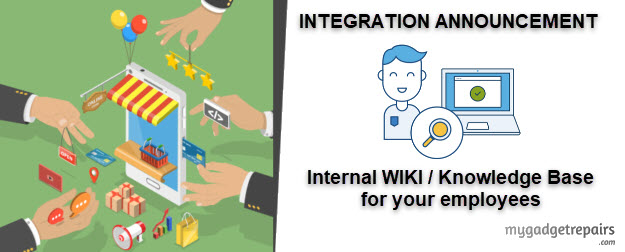 My Gadget Repairs and Internal WIKI/Knowledge Base Integration
